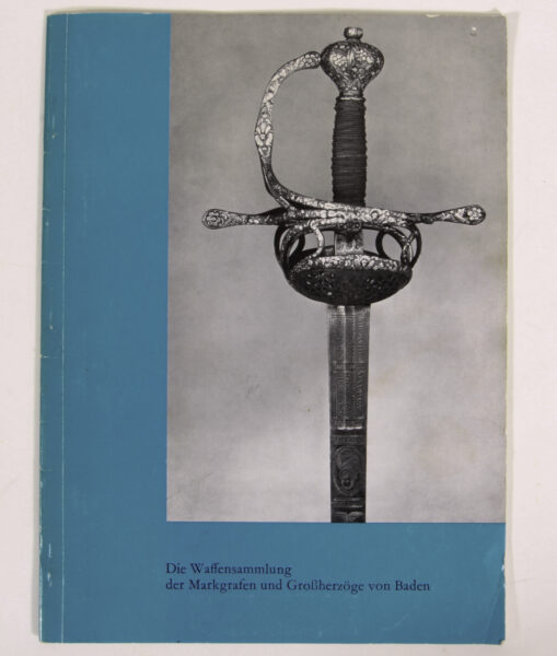 Die Waffensammlung der Markgrafen und Großherzöge von Baden